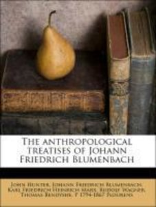 The anthropological treatises of Johann Friedrich Blumenbach