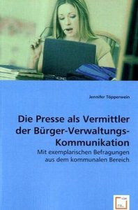 Die Presse als Vermittler der Bürger-Verwaltungs-Kommunikation