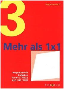 Mehr als 1 x 1. Anspruchsvolle Aufgaben für die 3. Klasse AHS, H