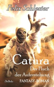 Catura - Der Fluch der Auferstehung - Fantasy-Roman