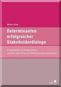 Determinanten erfolgreicher Stakeholderdialoge