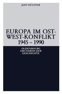 Europa im Ost-West-Konflikt 1945 - 1990