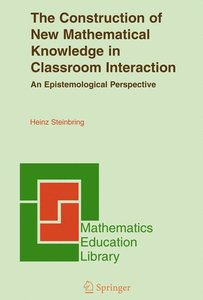 The Construction of New Mathematical Knowledge in Classroom Inte