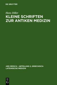 Kleine Schriften zur antiken Medizin