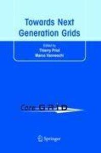 Towards Next Generation Grids