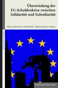 Überwindung der EU-Schuldenkrise zwischen Solidarität und Subsid