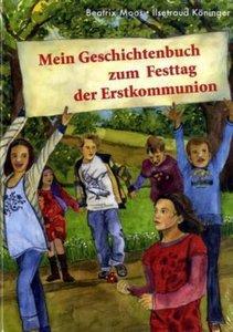 Mein Geschichtenbuch zum Festtag der Erstkommunion