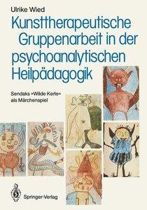 Kunsttherapeutische Gruppenarbeit in der psychoanalytischen Heil