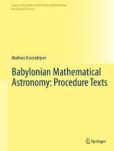 Babylonian Mathematical Astronomy: Procedure Texts