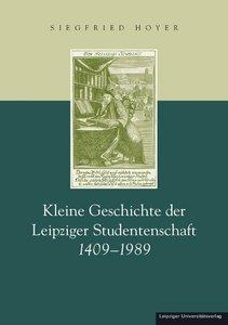 Kleine Geschichte der Leipziger Studentenschaft 1409 - 1989