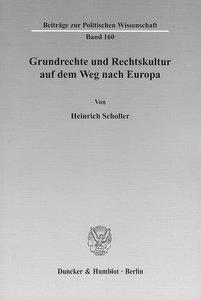 Grundrechte und Rechtskultur auf dem Weg nach Europa
