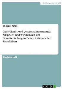 Carl Schmitt und der Ausnahmezustand: Anspruch und Wirklichkeit