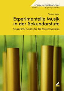 Experimentelle Musik in der Sekundarstufe