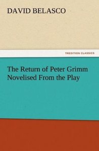 The Return of Peter Grimm Novelised From the Play