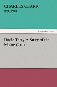 Uncle Terry A Story of the Maine Coast