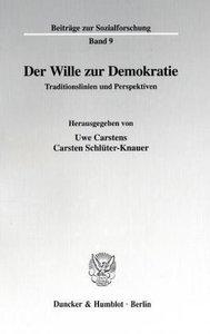Der Wille zur Demokratie.