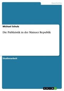 Die Publizistik in der Mainzer Republik