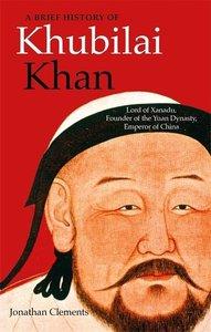 Brief History of Khubilai Khan