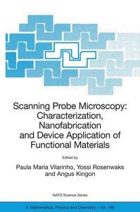 Scanning Probe Microscopy: Characterization, Nanofabrication and