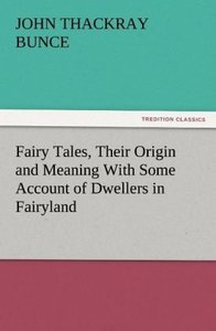 Fairy Tales, Their Origin and Meaning With Some Account of Dwell