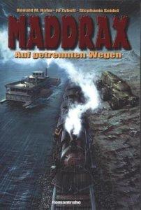 Maddrax - Auf getrennten Wegen
