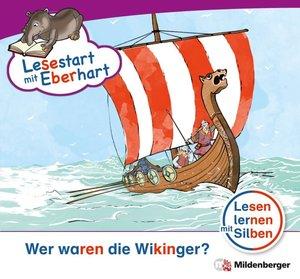 Lesestart mit Eberhart: Wer waren die Wikinger?