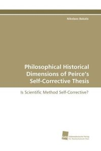 Philosophical Historical Dimensions of Peirce's Self-Corrective