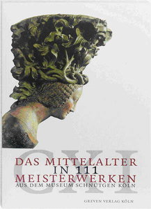 Das Mittelalter in 111 Meisterwerken