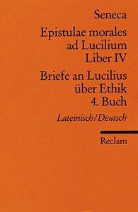 Briefe an Lucilius über Ethik. 04. Buch / Epistulae morales al L