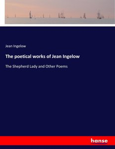 The poetical works of Jean Ingelow