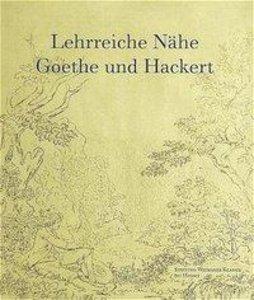 Lehrreiche Nähe. Goethe und Hackert