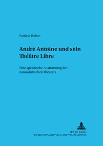André Antoine und sein Théâtre Libre