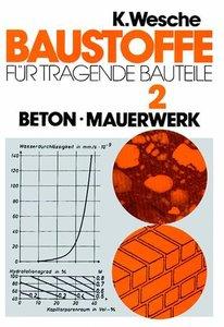 Baustoffe für tragende Baustoffe 2. Beton, Maurerwerk. Nichtmeta