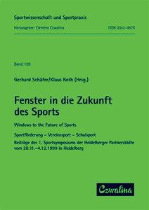 Fenster in die Zukunft des Sports /Windows to the Future of Spor