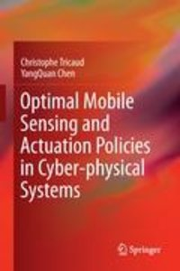 Optimal Mobile Sensing and Actuation Policies in Cyber-Physical