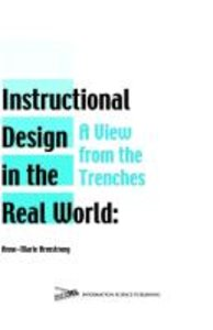 Instructional Design in the Real World: A View from the Trenches