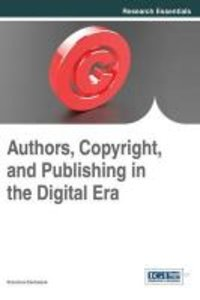 Authors, Copyright, and Publishing in the Digital Era