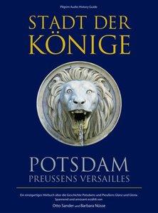 Stadt der Könige - Potsdam, Preußens Versailles. CD