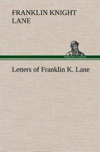 Letters of Franklin K. Lane
