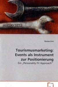 Tourismusmarketing: Events als Instrument zurPositionierung