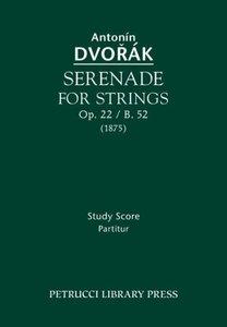 Serenade for Strings, Op. 22 / B. 52 - Study Score