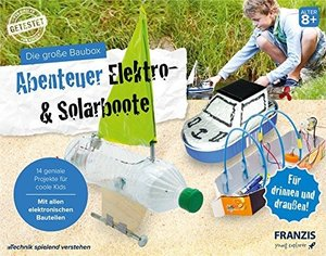 Die große Baubox: Abenteuer Elektro- & Solar-Boote