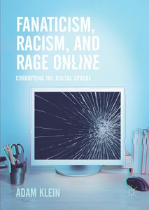 Fanaticism, Racism, and Rage Online