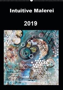 Intuitive Malerei (Wandkalender 2019 DIN A2 hoch)