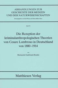 Die Rezeption der kriminalanthropologischen Theorien von Cesare