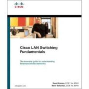 Cisco LAN Switching Fundamentals