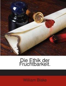 Die Ethik Der Fruchtbarkeit: Zusammengestellt Aus Seinen Werken