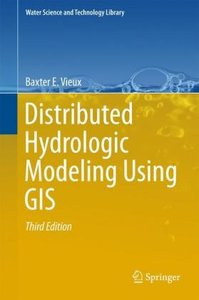 Distributed Hydrological Modeling Using GIS