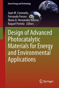 Design of Advanced Photocatalytic Materials for Energy and Envir