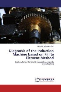 Diagnosis of the Induction Machine based on Finite Element Metho